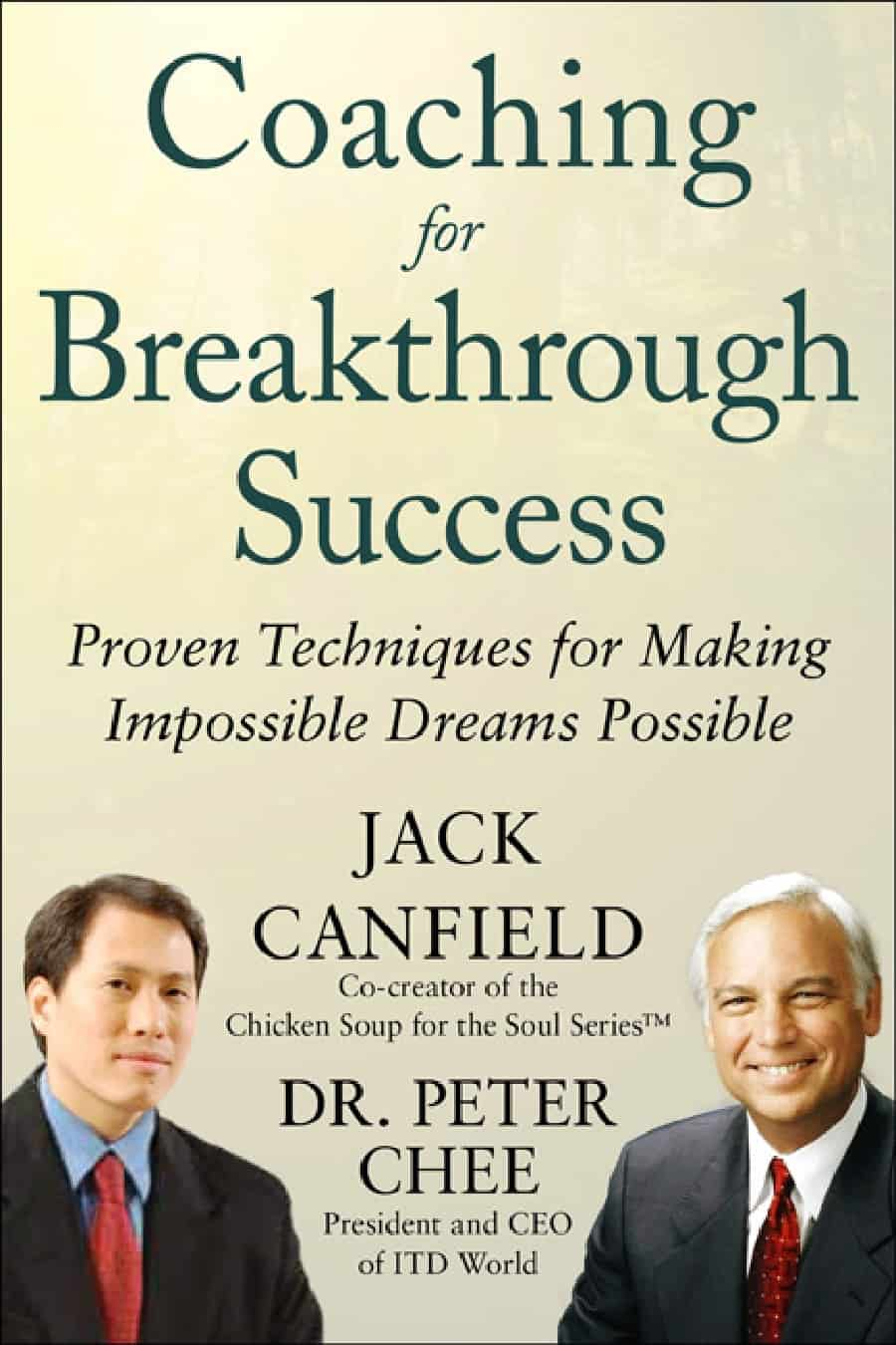 Coaching for Breakthrough Success - Jack Canfield và Peter Chee