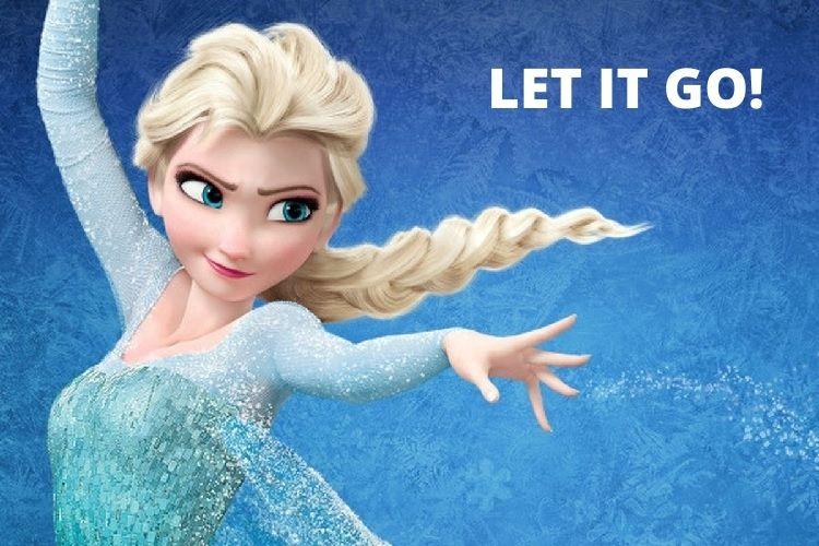 let it go Hãy bước đi thôi Mặc kệ nó