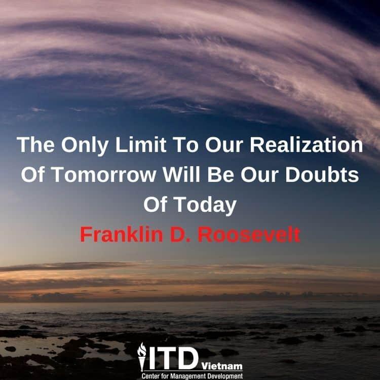 câu nói truyền cảm hứng - Franklin D. Roosevelt