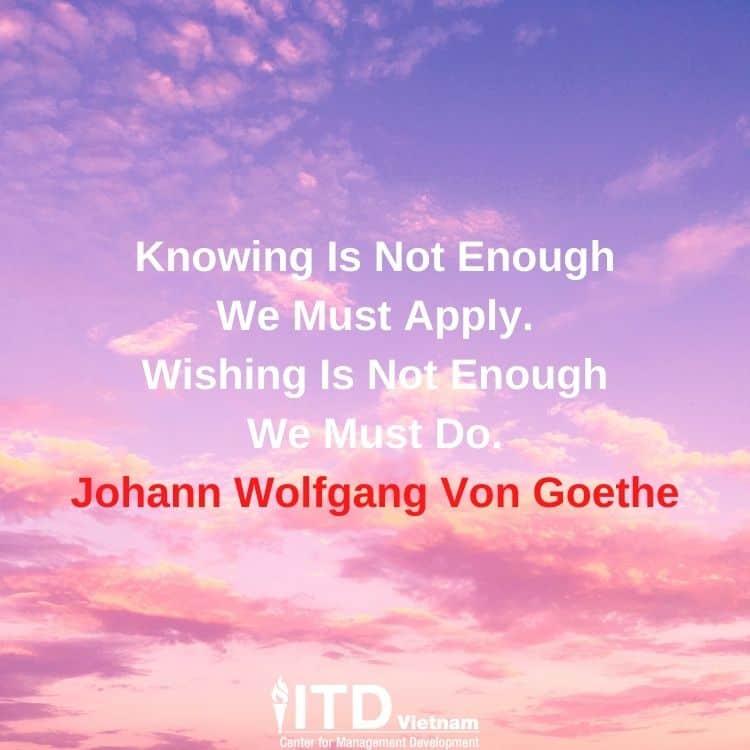 câu nói truyền cảm hứng - Johann Wolfgang Von Goethe
